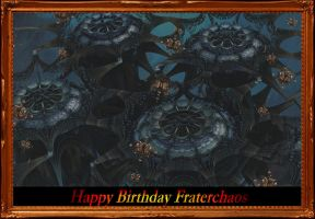 Happy birthday Fraterchaos by CmdrChaos