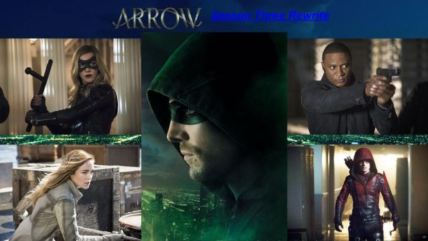 Arrow - Season Three Rewrite by MS225