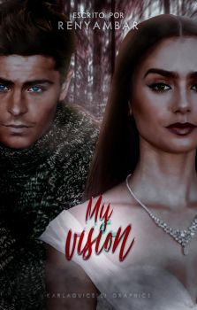 My Vision | WATTPAD by KarlaGuicelli