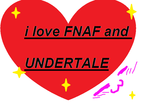 FNAF and UNDERTALE by vanessachibiamore