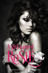 A Girl Named Rosie by LynTaylor
