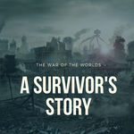 The War of the Worlds: A Survivor's Story by LARPtasia