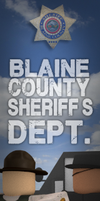 Blaine's County Sheriff's Department. by Mrbacon360