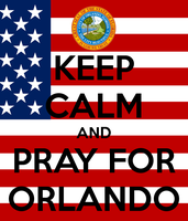 Keep Calm and pray for Orlando by JMK-Prime