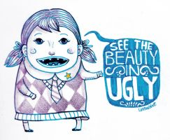 Week 6: See The Beauty In Ugly by lorain05