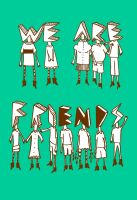 we are friends by CoKolate