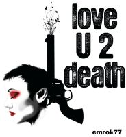 love u 2 death by EmanuelMacias