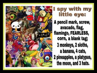 I Spy with my little eye: A mess of nonsense  by ExposeTheBeauty