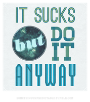 Do It Anyway by quidprosno