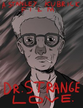 Dr. Strangelove by CachorroMorto