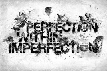 Perfection within Imperfection by theycallmeteddy