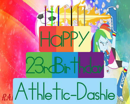 Happy B-day ''Athletic-Dashie'' 4 by NicLove