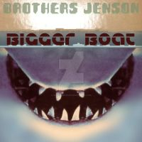 'Bigger Boat' by Brothers Jenson Maxi-Single cover by Phantomoshop