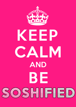 Keep Calm and Be Soshified by Eugenekoh12