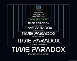 Time Paradox Demotivator by DemonicOfAngels