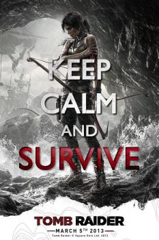 Keep calm and survive - Tombraider Reborn by AndreaReYa