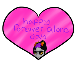 happy forevver alone day by RoryGoesPchooo