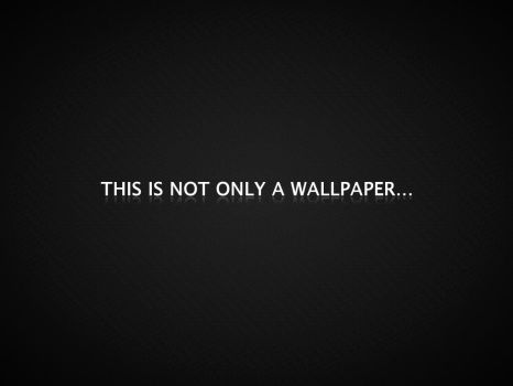THIS IS NOT ONLY A WALLPAPER by lazycombo