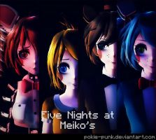 Five Nights at Meiko's by Pokie-Punk