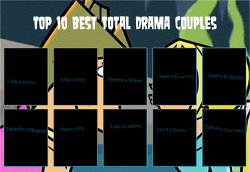My Top 10 Best Total Drama Couples by Th3M4nW1thN0N4m3