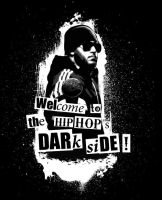 Welcome to the Hip Hop 's Dark by Tizyhunter