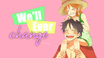[2] Luffy x Nami - I don't think we'll ever change by xEllaSh