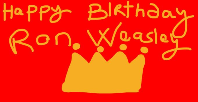 Happy Birthday Ron Weasley-WIP-Do not Fav by Mairelyn