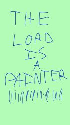 The Lord Is A Painter by FlavorOfWords