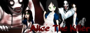 Alice the killer by Thatkidwhodraws96