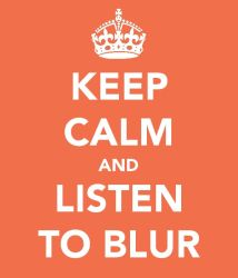 Keep Calm and Listen to Blur by tripus