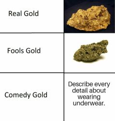 Real Gold Fools Gold Comedy Gold 1 by Tommypezmaster