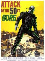 Attack of the 50ft Borg by CaptainScratch