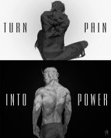 Turn Pain Into Power by froxtain