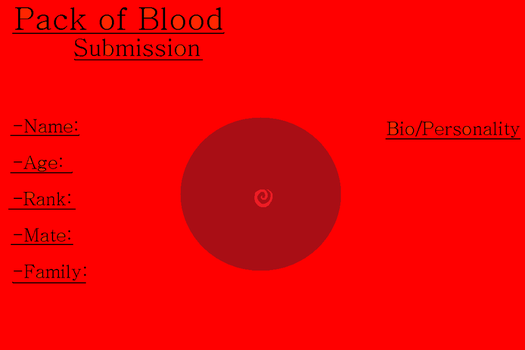 PACK OF BLOOD- SUBMISSION TEMPLATE by BlackWolf1112-ADOPTS