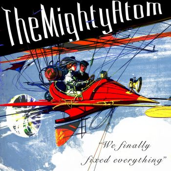 The Mighty Atom - We Finally Fixed Everything by The-H-Person