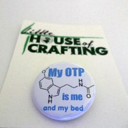 My OTP is Me and My Bed 1.25 inch button by LittleHouseCrafting