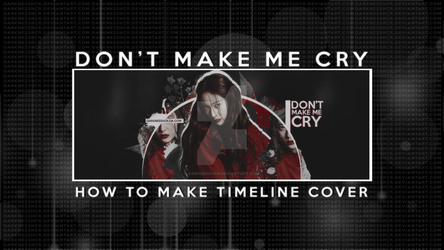[SPEED TUTORIAL] DON'T MAKE ME CRY by darknesshcr