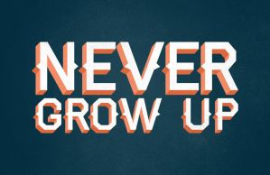 Never Grow Up by billpyle