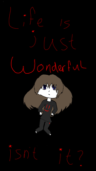 Life is just wonderful, isnt it? by AshDaCat