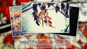 Wallpapers Nature by HazaelMendoza