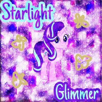 Starlight Glimmer Edit by MettaraTheFabulous