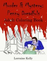 Murder Mystery, Penny Dreadfuls Adult Coloring by LorraineKelly