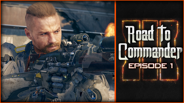 Black Ops III - Road to commander for JohnOrigns by Pheonixmaster1