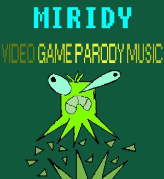 Miridy 3 Video Game Parody Music by Kreaten