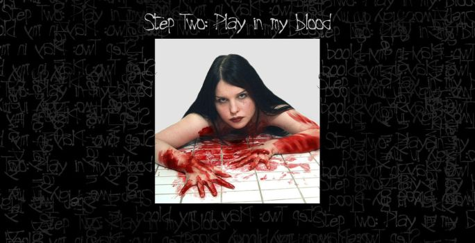 Step Two : Play in my blood by hatespitpuppydog