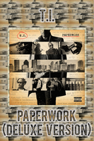 T.I. - Paperwork (Deluxe Version) by FadeIntoBlackness