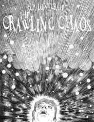 H.P. Lovecraft's 'The Crawling Chaos' by PenetraliaPress