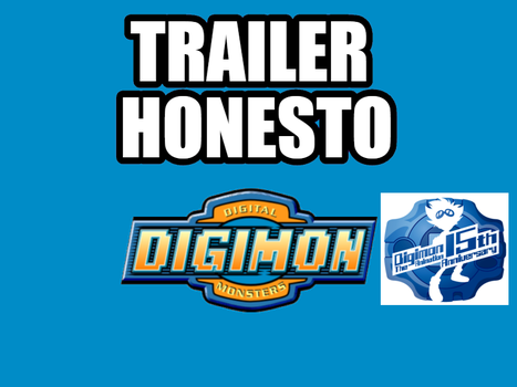 Trailer Honesto: Digimon by Chistoso-TheJoke