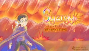Syzrgy Chapter I: Neo Apocalypse by Reign4th