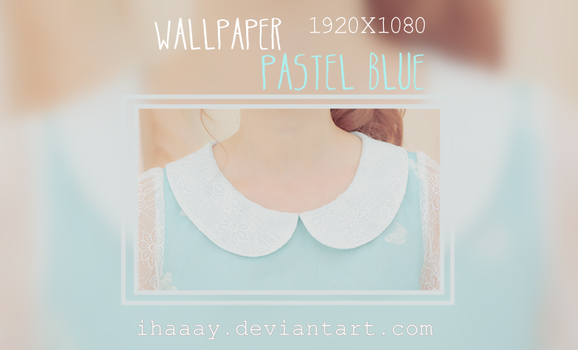 Wallpaper Pastel Blue by iHaaay